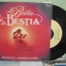 Discos de vinilo: MICHELLE & SERAFIN ZUBIRI BSO-LA BELLA Y LA BESTIA SINGLE SPAIN 1992. Lote 165535934