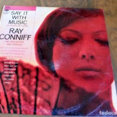 Discos de vinilo: LP - CBS - SAY IT WITH MUSIC - RAY CONNIFF. Lote 165542178