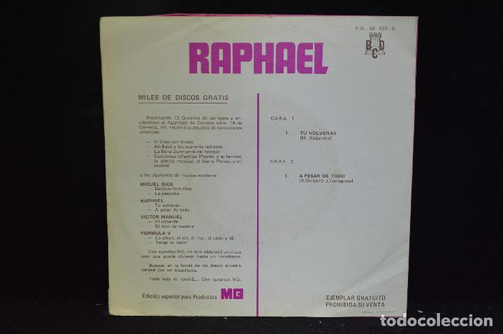 Discos de vinilo: RAPHAEL - TÚ VOLVERÁS / A PESAR DE TODO - SINGLE - Foto 2 - 165599018