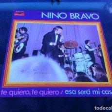 Discos de vinilo: SINGLE. NINO BRAVO. TE QUIERO, TE QUIERO. ESA SERÁ MI CASA. 1970. Lote 165600098