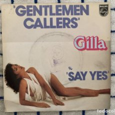Discos de vinilo: GILLA ?– GENTLEMEN CALLERS SELLO: PHILIPS ?– 6172 501 FORMATO: VINYL, 7 , SINGLE, 45 RPM . Lote 165637290