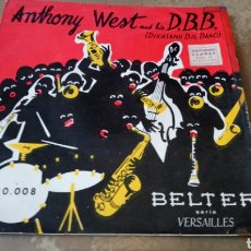 Discos de vinilo: ANTHONY WEST AND HIS D.B.B. DIXIELAND BIG BAND ‎. EP BELTER 1956.. Lote 165664838