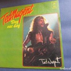 Discos de vinilo: TED NUGENT- SINGLE DE VINILO- TITULO DOG EAT DOG- CON 2 TEMAS- ORIGINAL DEL 77- NUEVO. Lote 165677130