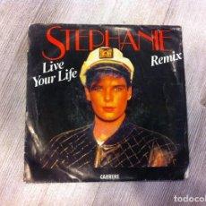 Discos de vinilo: SINGLE. STEPHANIE. LIVE YOUR LIFE. BESOIN. 1987. Lote 165732286