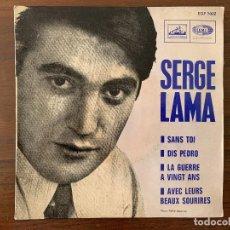 Discos de vinilo: SERGE LAMA FACE A1 : SANS TOI FACE A2 : LA GUERRE À VINGT ANS FACE B1 : DIS, PEDRO. Lote 165758926