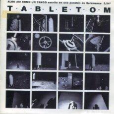 Discos de vinilo: TABLETOM / ALGO ASI COMO UN TANGO (SINGLE PROMO 1992) CARA B IGUAL. Lote 165760694