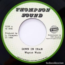 Discos de vinilo: WAYNE WADE - DOWN IN IRAN - 7'' [TOP RANKING SOUND, 2017]. Lote 165760810