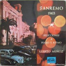 Disques de vinyle: SAN REMO 1963: LUISITO MUÑOZ: SELECCIONES A PIANO Y RITMO: UNO PER TUTTE / AMOR, MON AMOUR, MY LOVE . Lote 165774618