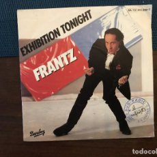 Discos de vinilo: FRANTZ – EXHIBITION TONIGHT SELLO: BARCLAY ?– 813 299-7 FORMATO: VINYL, 7 , 45 RPM, SINGLE. Lote 165811278