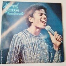 Discos de vinilo: MICHAEL JACKSON- FUERA DE MI VIDA - SPAIN SINGLE 1979 - VINILO EXCELENTE ESTADO.. Lote 165814166