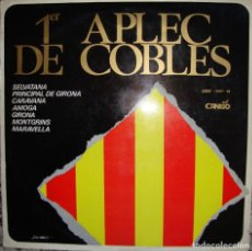 Discos de vinilo: 1ER. APLEC DE COBLES. SELVATANA,PRINCIPAL GIRONA, CARAVANA, AMOGA,GIRONA,MONTGRINS, MARAVELLA.. Lote 165848106