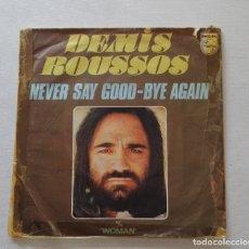 Discos de vinilo: DISCO DE DEMIS ROUSSOS. EDICIÓN FRANCESA.NEVER SAY GOOD- BYE AGAIN.. Lote 165850678
