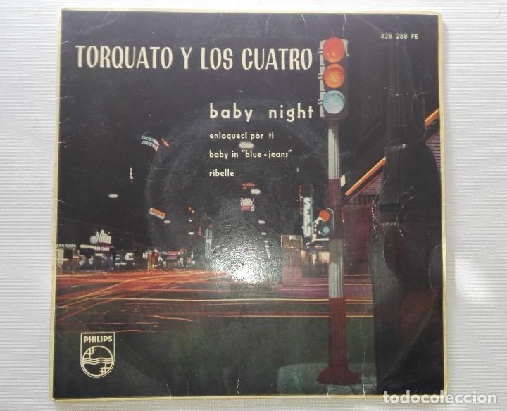 DISCO DE TORQUATO Y LOS CUATRO.BABY NIGHT...DE VENTA EN UN LOTE.SOLO PARA VER FOTOS DEL DISCO. (Música - Discos de Vinilo - EPs - Canción Francesa e Italiana)