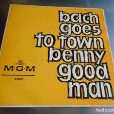 Discos de vinilo: BENNY GOODMAN, SU ORQUESTA, SEXTETO, CUARTETO Y TRÍO, EP, BACH GOES TO TOWN + 3, AÑO 1963. Lote 165859958