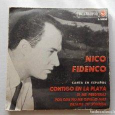 Discos de vinilo: DISCO DE NICO FIDENCO CANTA EN ESPAÑOL.CONTIGO EN LA PLAYA-SI ME PERDIERAS-POR QUE NO ME QUIERES MÁS. Lote 165885966
