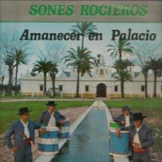 Discos de vinilo: LP. SONES ROCIEROS. AMANECER EN PALACIOS. (P/B72). Lote 165895262