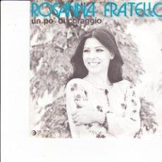 Discos de vinilo: ROSANNA FRATELLO UN BEL CORAGGIO RICORDI SRL 10716 ITALIE 1974. Lote 165919398