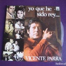 Discos de vinilo: VICENTE PARRA SG DIRESA 1973 YO QUE HE SIDO REY.../ SOLEDADES CINE - TVE TELEVISION. Lote 165923366
