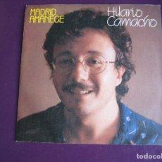 Discos de vinilo: HILARIO CAMACHO SG MOVIEPLAY 1982 MADRID AMANECE/ LETANIA - FOLK POP ROCK. Lote 213700530