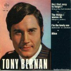 Discos de vinilo: TONY BERNAN / AM I THAT EASY TO FORGET? + 3 (EP 1968). Lote 165949402