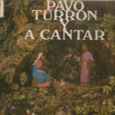 Discos de vinilo: LP. PAVO, TURRÓN Y A CANTAR. (P/B72). Lote 165973654