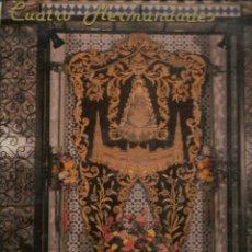 Discos de vinilo: LP. CUATRO HERMANDADES. CORO DE LA HERMANDAD DE NTRA. SRA. DEL ROCIO SEVILLA SUR. (P/B72). Lote 165975430