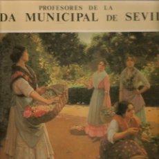 Discos de vinilo: LP. PROFESORES DE LA BANDA MUNICIPAL DE SEVILLA POR SEVILLANAS. JOSÉ ¨SAXO¨ SANCHEZ. (P/B72). Lote 165975650