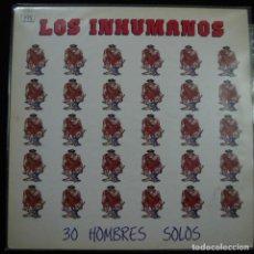 Discos de vinilo: LOS INHUMANOS - 30 HOMBRES SOLOS - LP 1988 . Lote 166004978