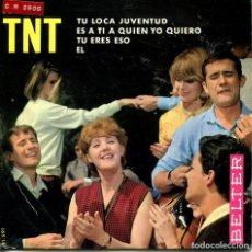 Discos de vinilo: LOS TNT / TU LOCA JUVENTUD + 3 (EP 1965). Lote 166016774