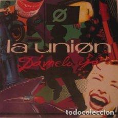 Discos de vinilo: LA UNIÓN - DÁMELO YA (GERMANY, 1991). Lote 166058738