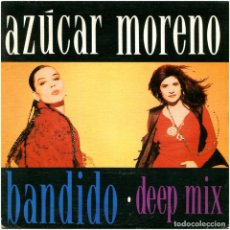 Discos de vinilo: AZÚCAR MORENO – BANDIDO, DEEP MIX (RAUL ORELLANA, JAIME STINUS) - SG PROMO SPAIN 1990 - EPIC . Lote 166066938