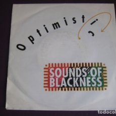 Discos de vinilo: SOUNDS OF BLACKNESS ‎SG 1991 OPTIMISTIC +1 NEO GOSPEL - DISCO - HOUSE ELECTRONICA. Lote 166087530