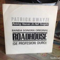 Discos de vinilo: PATRICK SWAYZE - B.S.O. ROADHOUSE / SINGLE 7' VINILO PROMOCIONAL SPAIN. Lote 166091742
