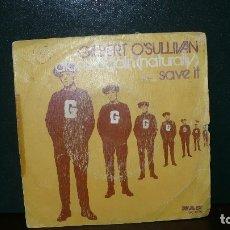 Discos de vinilo: GILBERT O'SULLIVAN - ALONE AGAIN (NATURALLY) / SAVE IT, MAM, 1972.. Lote 166158402