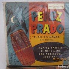 Discos de vinilo: PEREZ PRADO CUATRO PAREDES / EL MENE MENE / LOS PODEROSOS / SKOKIAAN . Lote 166193862