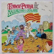 Discos de vinilo: TOMEU PENYA, MALLORQUINS I CATALANS (BLAU 1986). Lote 166205638