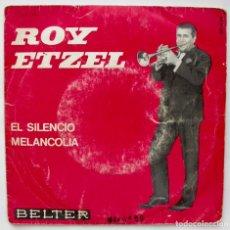 Discos de vinilo: ROY ETZEL, EL SILENCIO (BELTER 1965). Lote 166214574