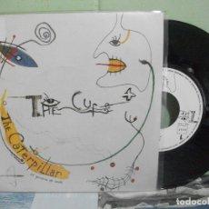 Discos de vinilo: THE CURE CATERPILLAR SINGLE SPAIN 1989 PDELUXE. Lote 166215358