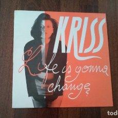 Discos de vinilo: KRISS-LIFE IS GONNA CHANGE.MAXI. Lote 166245794