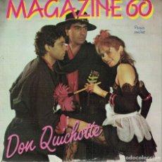 Discos de vinilo: MAGAZINE 60 - DON QUICHOTTE / LA PLAYA DEL AMOR (SINGLE ESPAÑOL, BLANCO Y NEGRO MUSIC 1985). Lote 166248394