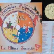 Discos de vinilo: AMISTADES PELIGROSAS - LA ULTIMA TENTACION - LP 1993 - EMI. Lote 166296426