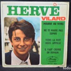 Discos de vinilo: HERVE VILARD - MOURIR OU VIVRE + 3 - EP. Lote 166313006