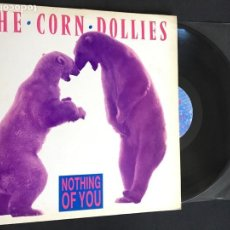 Discos de vinilo: MAXI DISCO 12'' VINILO THE CORN DOLLIES – NOTHING OF YOU EDICION INGLESA DE 1989. Lote 166368994