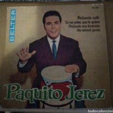 Discos de vinilo: PAQUITO JEREZ - MOLIENDO CAFE + 3. Lote 166370757