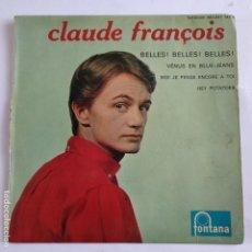 Discos de vinilo: EP CLAUDE FRANCOIS - BELLES BELLES BELLES. Lote 166390026