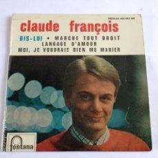 Discos de vinilo: EP CLAUDE FRANCOIS - DIS - LUI. Lote 166390122
