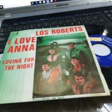 Discos de vinilo: LOS ROBERTS SINGLE I LOVE ANNA 1968. Lote 166395220