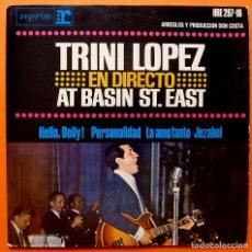 Discos de vinilo: TRINI LÓPEZ EN DIRECTO AT BASIN ST. EAST: HELLO DOLLY / PERSONALITY + 2 - EP - HISPAVOX - 1964 - VG+. Lote 166424458