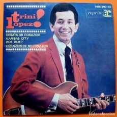 Discos de vinilo: TRINI LÓPEZ: UNCHAIN MY HEART / KANSAS CITY / WHAT´D I SAY + 1 - EP - HISPAVOX - 1964 - EXCELENTE. Lote 166425138