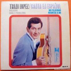 Discos de vinilo: TRINI LÓPEZ: MI FELICIDAD / REGRESA A MI / SINNER MAN / DOUBLE TROUBLE - EP - HISPAVOX - 1965. Lote 166426206